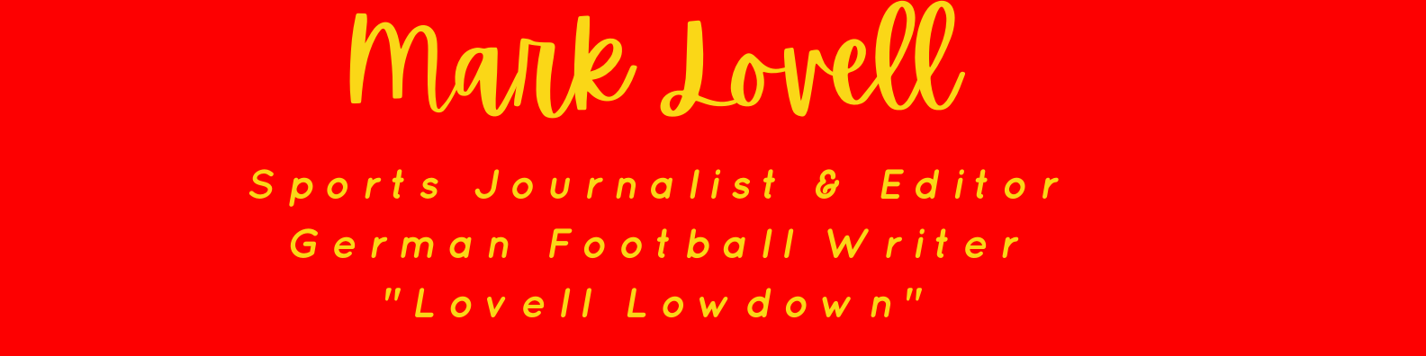 Mark Lovell - German Football Writer / UEFA Accredited Journalist